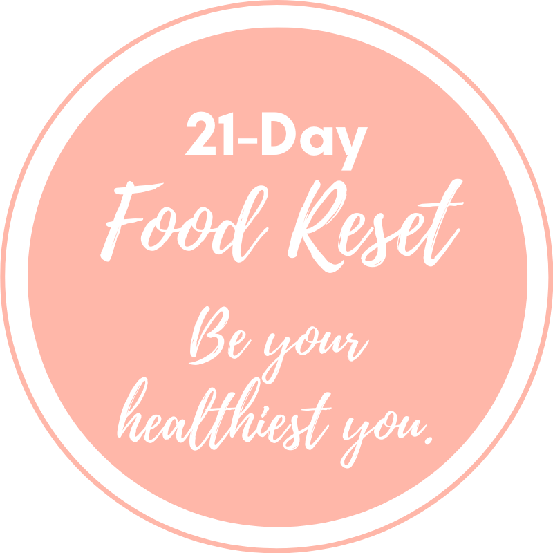 21-Day Food Reset. Be your healthiest you.